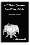 A Bad Afternoon for a Piece of Cake - Diane Ladd