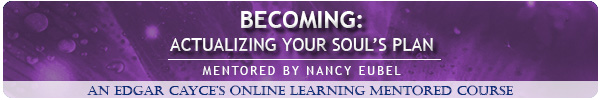 Becoming:  Actualizing Your Soul's Plan