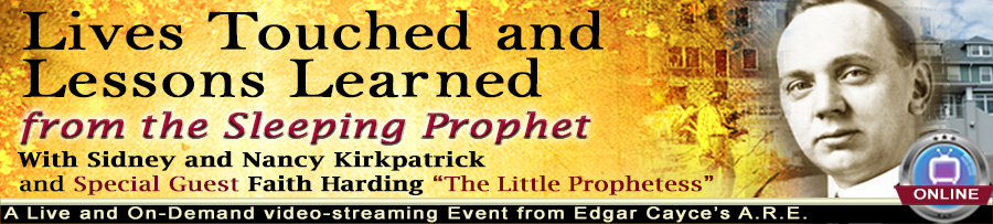 Lives Touched and Lessons Learned from the Sleeping Prophet
