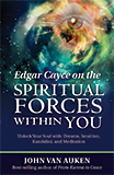 Edgar Cayce on the Spiritual Forces Within You