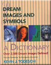 Dreams Images and Symbols by Kevin Todeschi