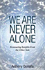 We Are Never Alone Blog